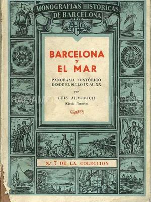 monografías históricas de barcelona. barcelona y el mar