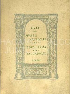 guia del museo nacional de escultura de valladolid