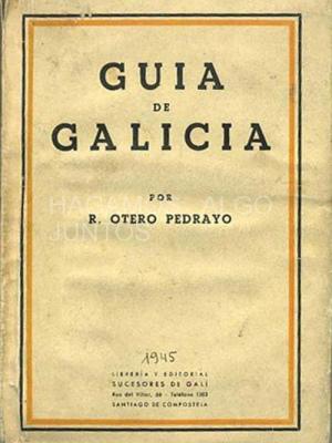 guía de galicia por r. otero pedrayo, 1945