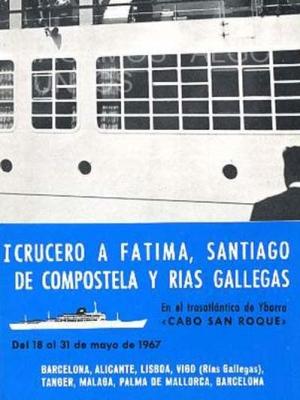 I crucero a fátima, santiago de compostela y rias gallegas, barco cabo san roque, compañía ybarra