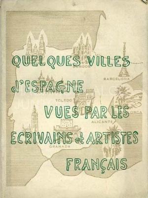 quelques villes d´espagne vues par les ecrivants et artistes franÇais